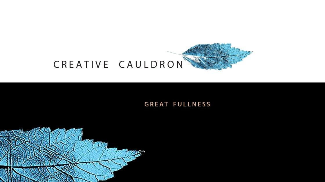 Creative Cauldron: Great Fullness