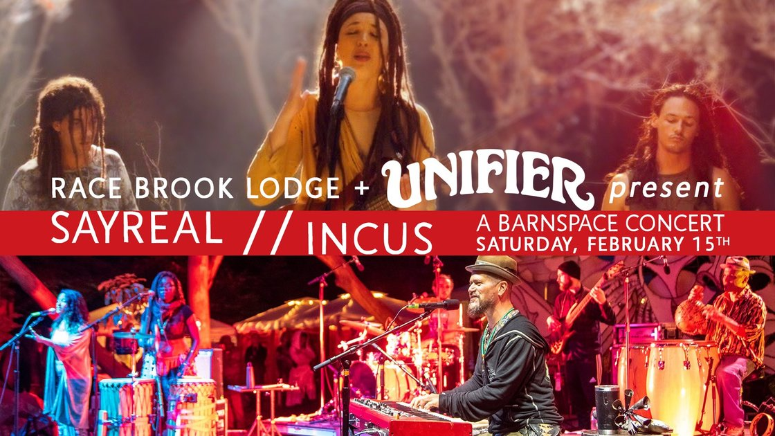 Race Brook Lodge + Unifier present a Barnspace Concert: SayReal // Incus