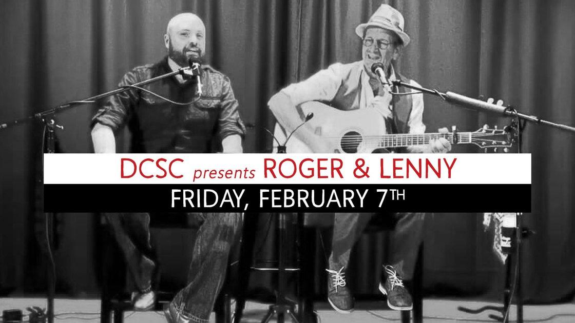 DCSC presents Roger & Lenny