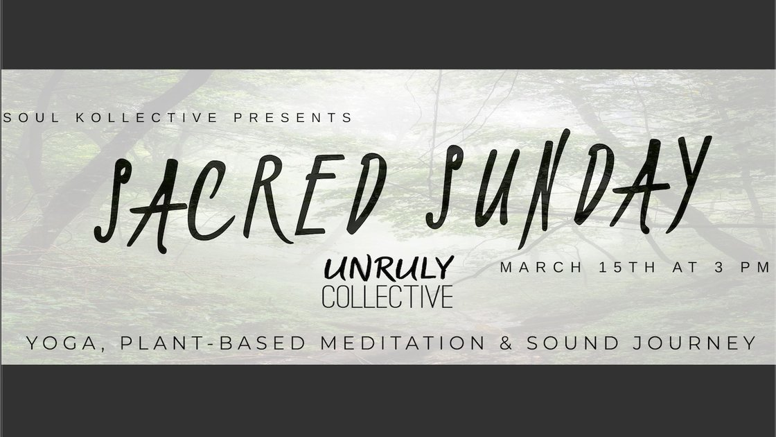 Sacred Sunday @ UNRULY Collective