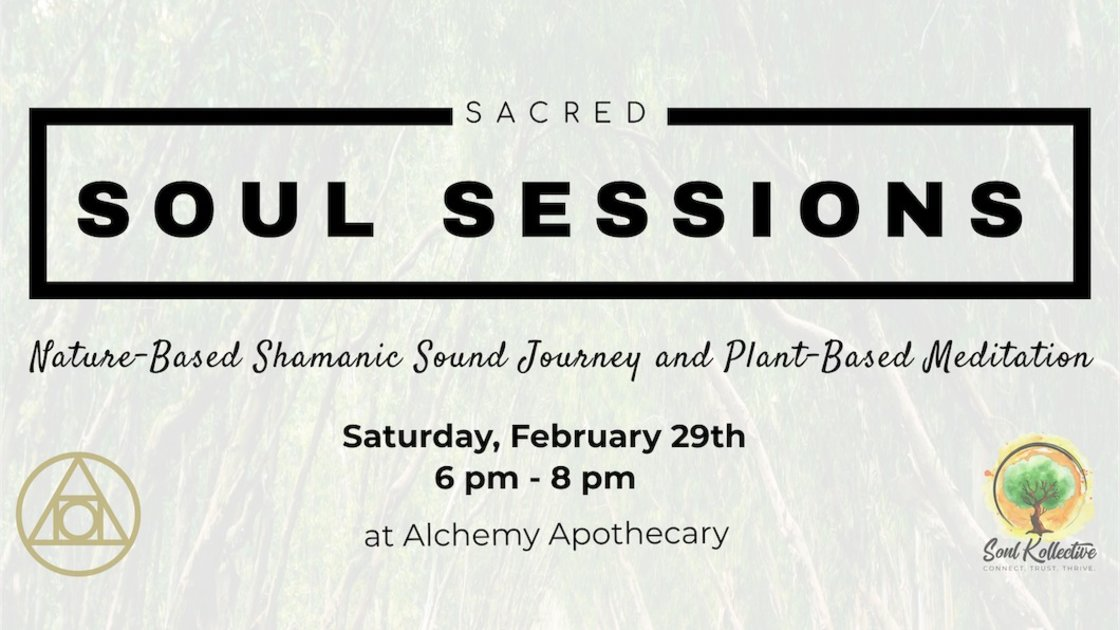 Sacred Soul Session @ Alchemy Apothecary
