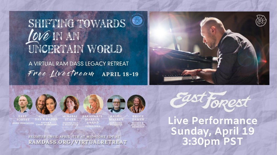 East Forest Livestream with Ram Dass/Love Serve Remember 4/19 3:30pm PST