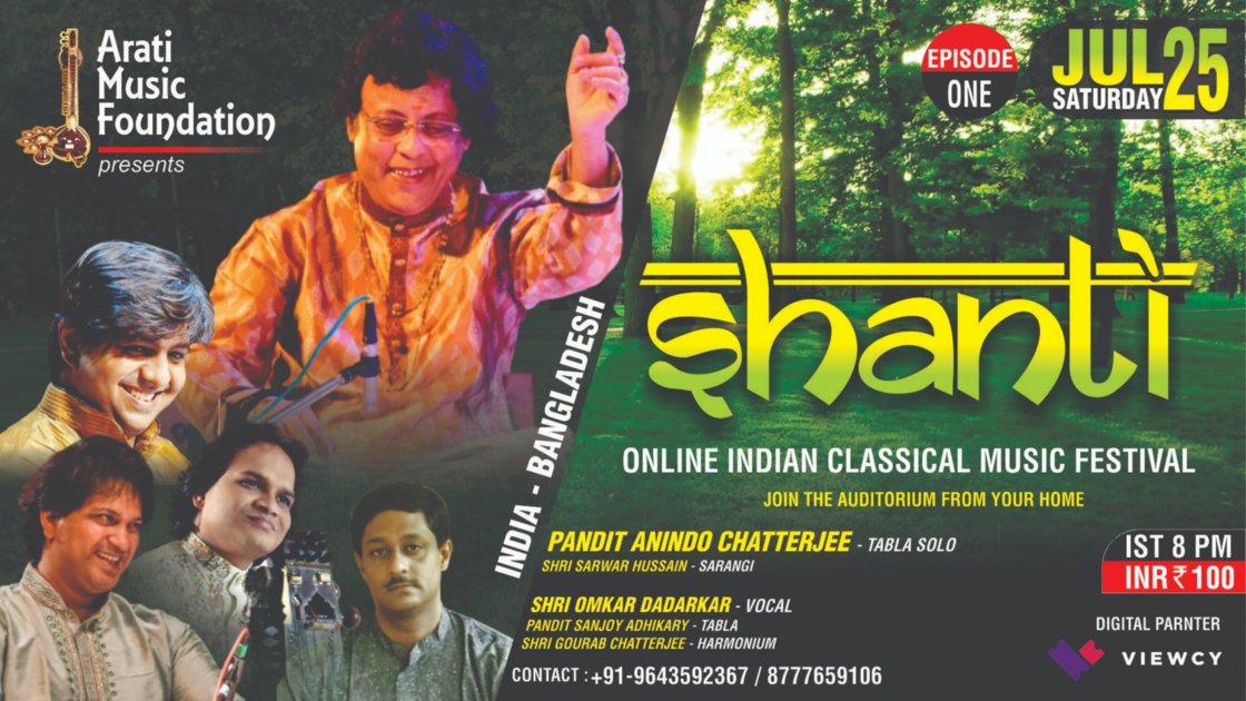 INDIA-BANGLADESH II SHANTI - EP 1 : Pandit Anindo Chatterjee (Tabla Solo) & Shri Omkar Dadarkar (Vocal)