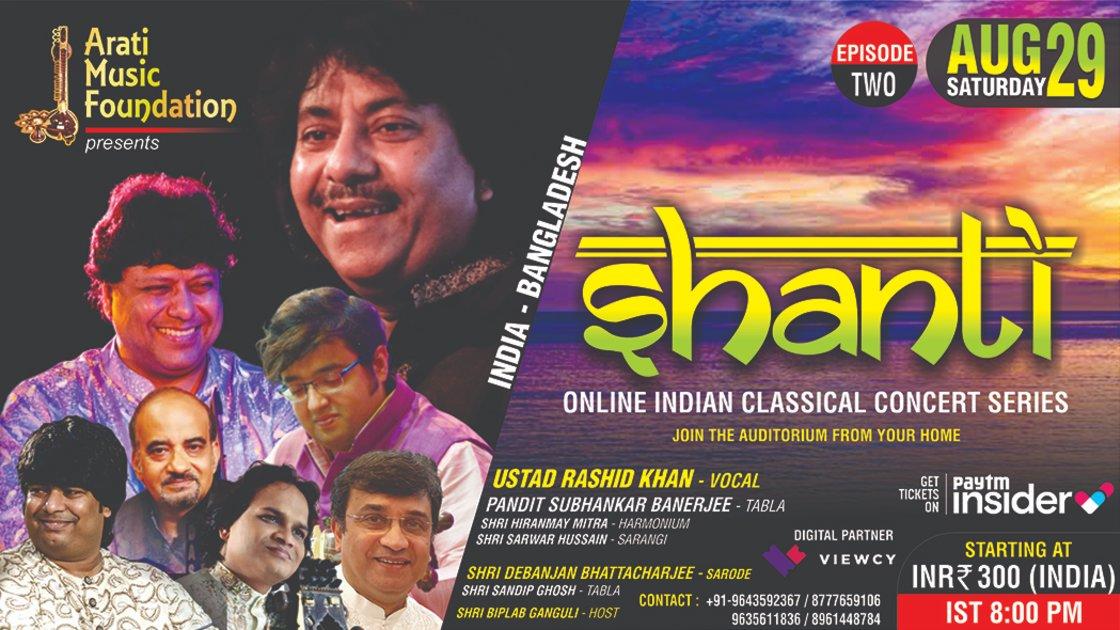 SHANTI - EP 2 : Ustad Rashid Khan (Vocal) II Shri Debanjan Bhattacharjee (Sarode) II INDIA-BANGLADESH