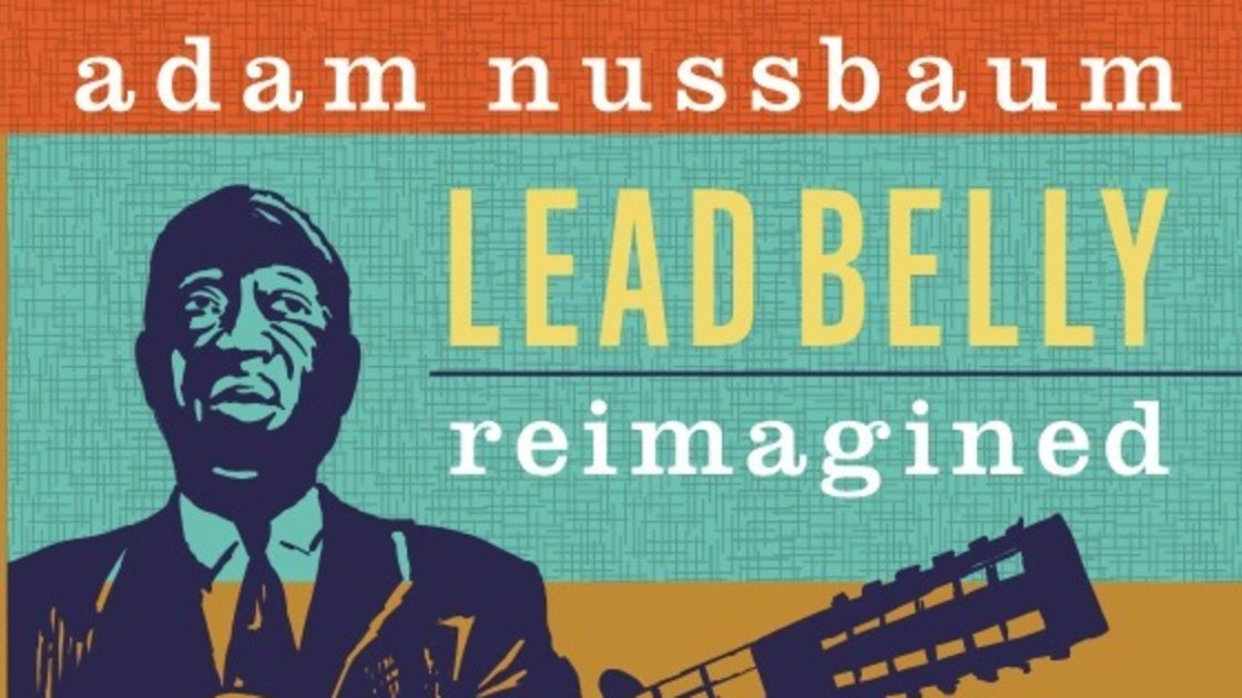 Adam Nussbaum Lead Belly Project