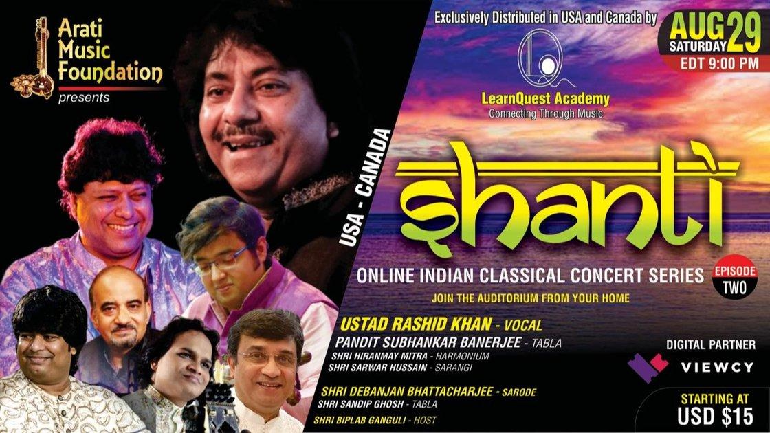 SHANTI - EP 2 : Ustad Rashid Khan (Vocal) II Shri Debanjan Bhattacharjee (Sarode) II USA-CANADA