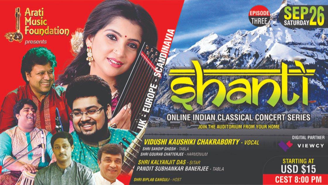 SHANTI - EP 3 : Vidushi Kaushiki Chakraborty (Vocal) II Shri Kalyanjit Das (Sitar) II UK-EUROPE
