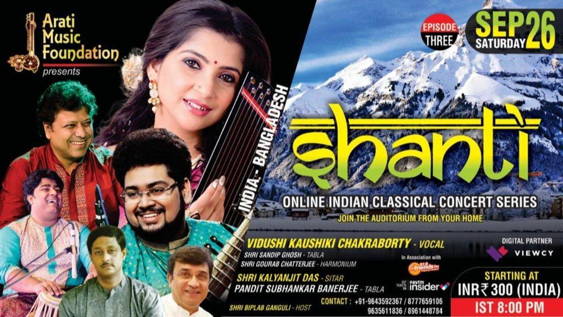 SHANTI - EP 3 : Vidushi Kaushiki Chakraborty (Vocal) II Shri Kalyanjit Das (Sitar) II INDIA-BANGLADESH