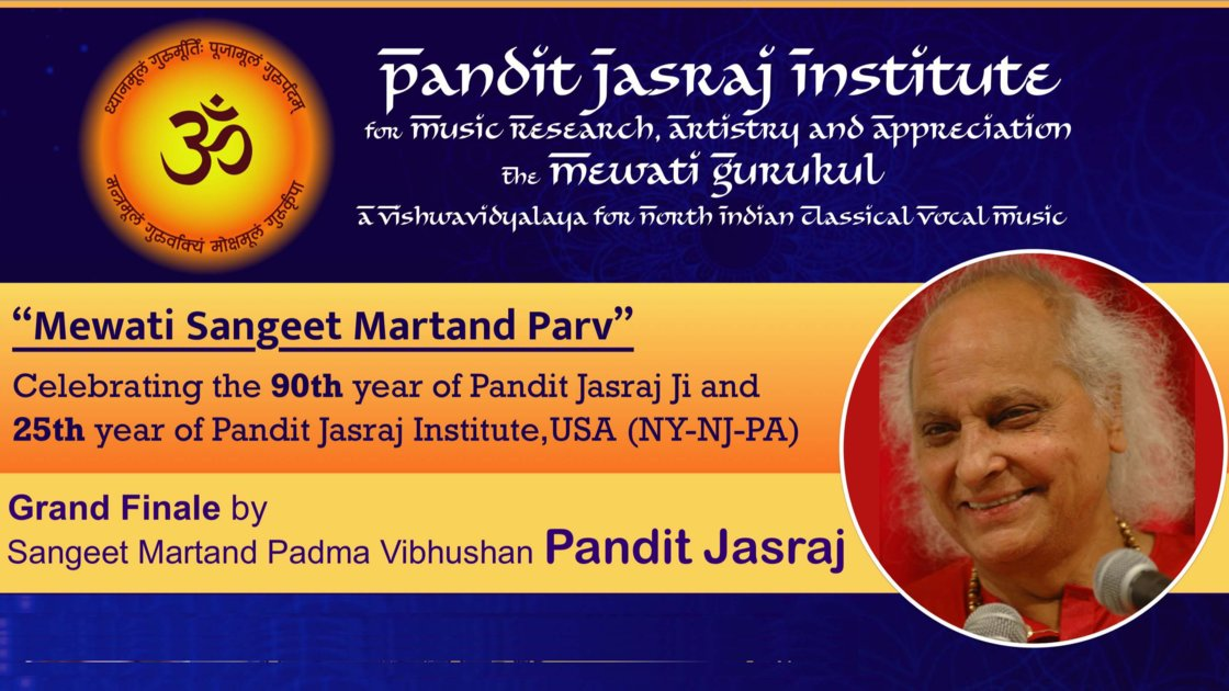 Presenting Pandit Jasraj-ji in concert, celebrating his 90th year and Pandit Jasraj Institute's 25th anniversary