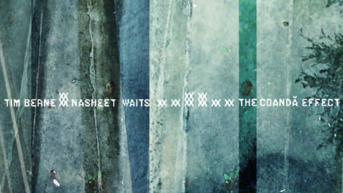 Coandă Trio - Tim Berne/Scott Colley/Nasheet Waits