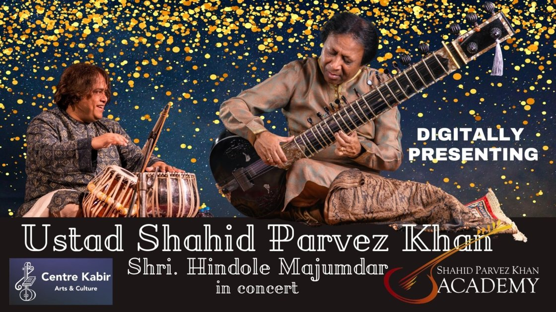 Ustad Shahid Parvez Khan, Sitar Virtuoso with Shri. Hindole Majumdar on tabla