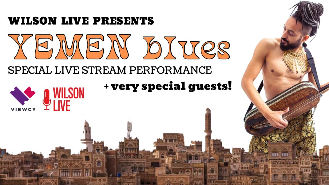 Yemen Blues at Wilson Live - special live stream performance