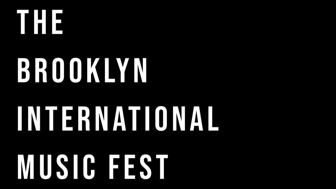 The 6th Annual Brooklyn International Music Fest (BIMF)