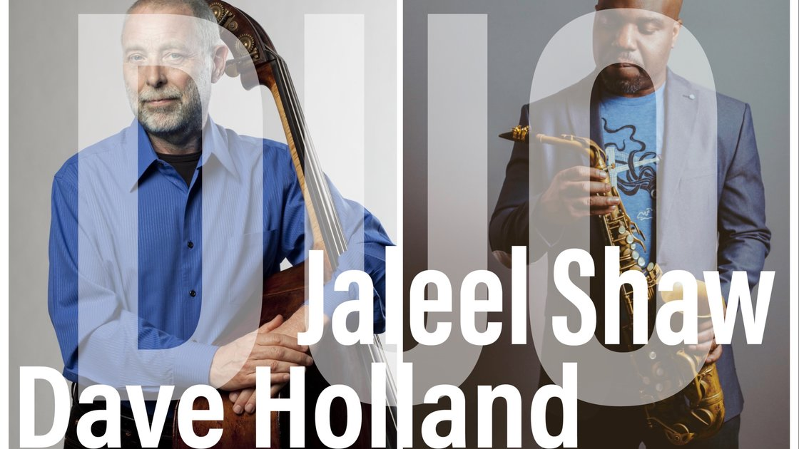 Jaleel Shaw/Dave Holland Duo - CANCELLED