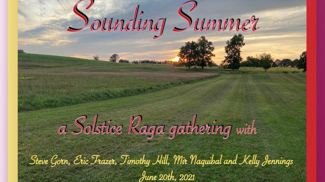 Sounding Summer/Solstice Raga Gathering