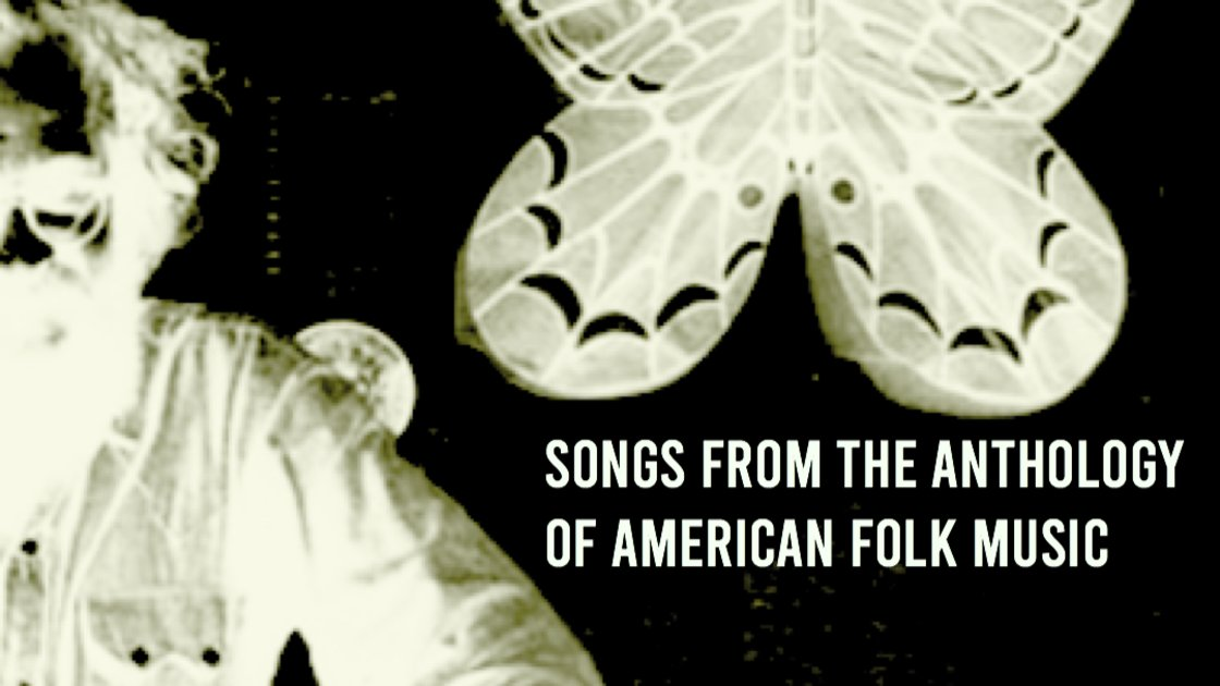 Songs from the Anthology of American Folk Music - An 8 Week Class with Isto