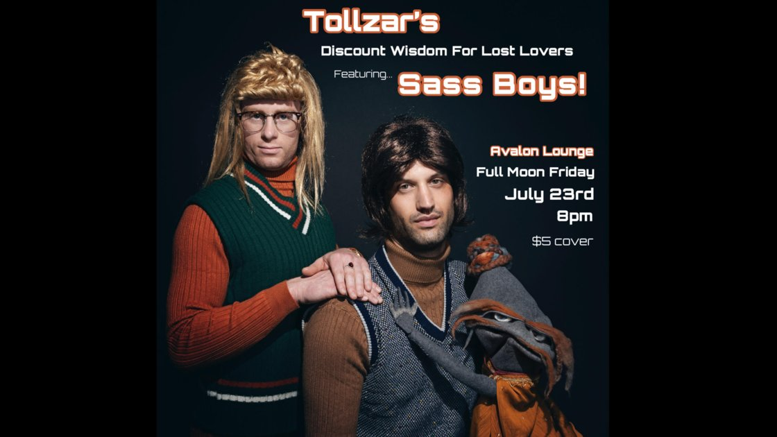 Tollzar's Discount Wisdom For Lost Lovers featuring... Sass Boys! DJ set by Liam Tiger Singer