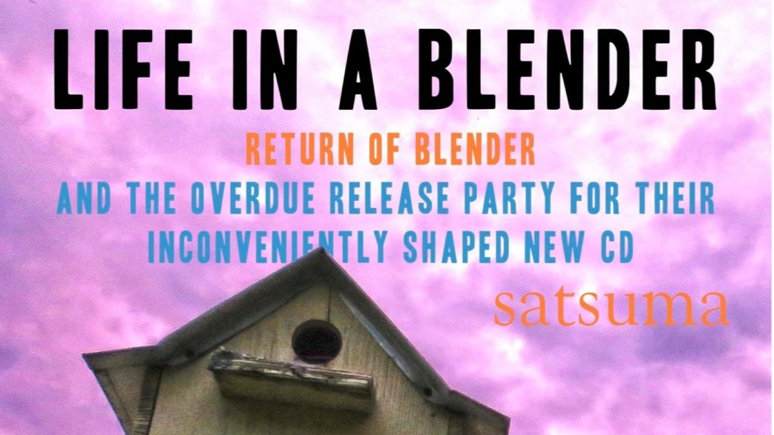 LIFE IN A BLENDER. Album Release Show