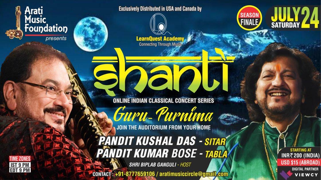 SHANTI - Season Finale : Pandit Kushal Das (Sitar) II Pandit Kumar Bose (Tabla)