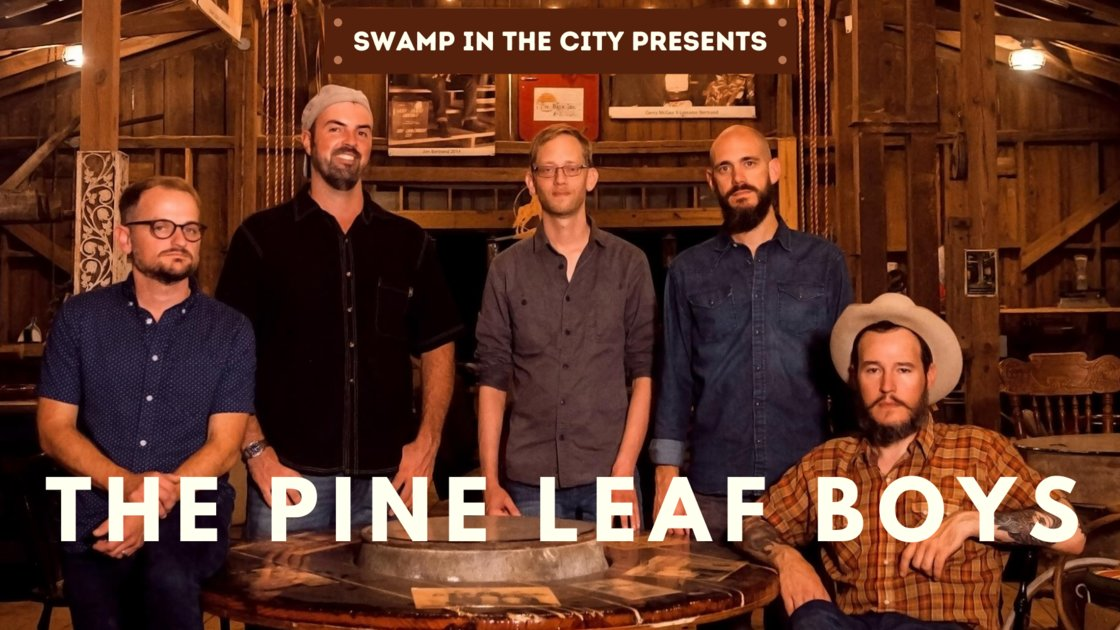 Swamp in the City presents The Pine Leaf Boys