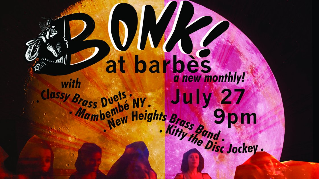 BONK! at Barbes - Co-Presented by HONK NYC & Maker Park Radio