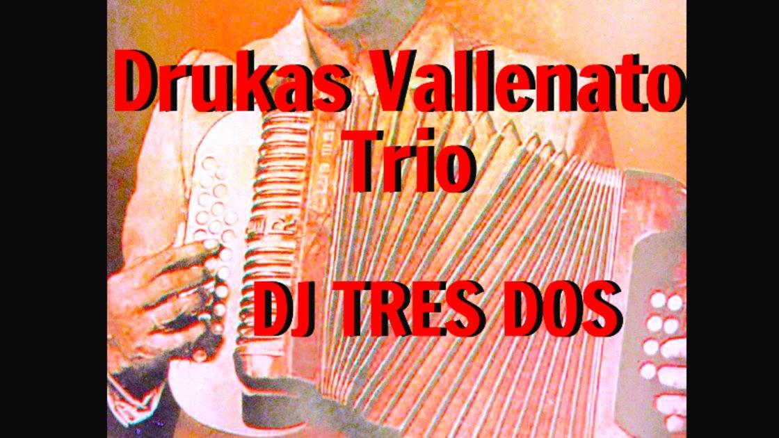 TROPICAL VORTEX Presents: DRUKAS VALLENATO TRIO w. DJ TRES DOS