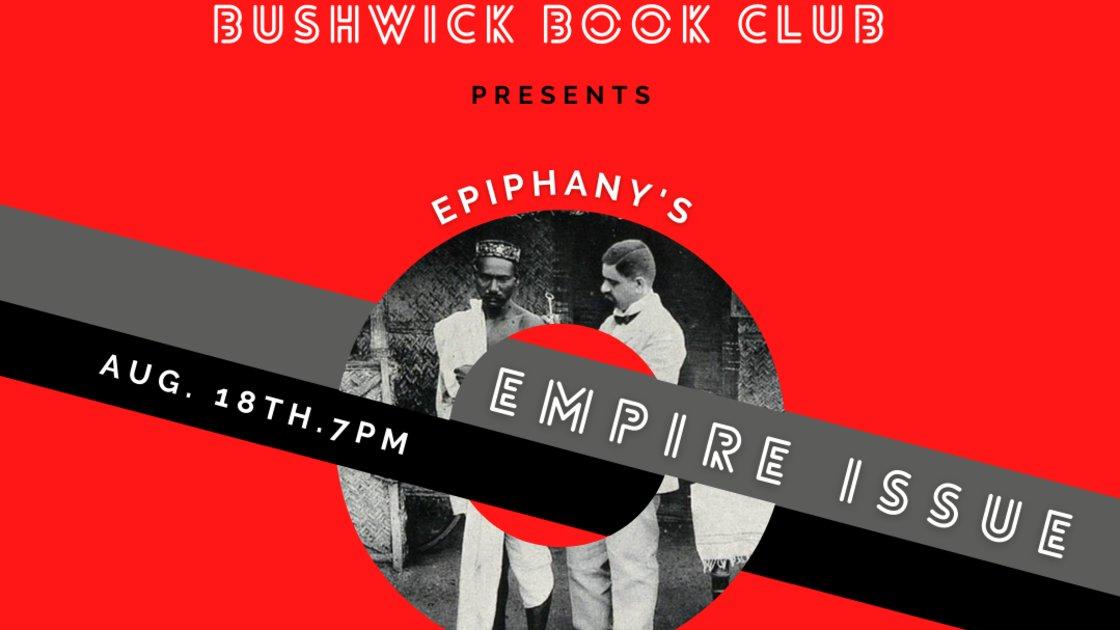 BUSHWICK BOOK CLUB: Epiphany's Empire issue.