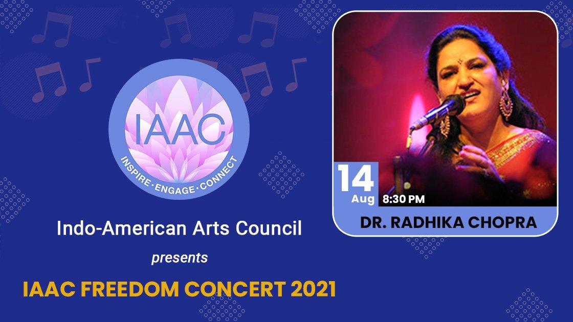 IAAC FREEDOM CONCERT 2021 - DR. RADHIKA CHOPRA