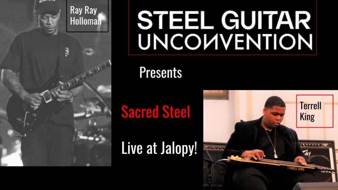 """The Steel Guitar Unconvention Presents: Terrell King and Rayfield """"Ray Ray"""" Holloman / Havaquinho"""