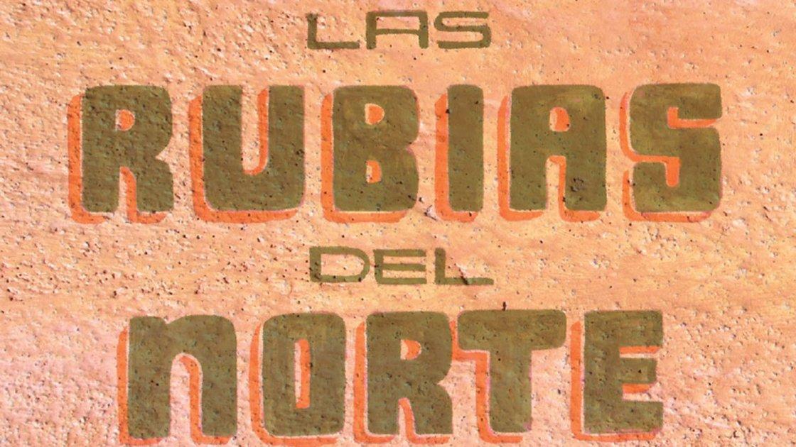 LAS RUBIAS DEL NORTE