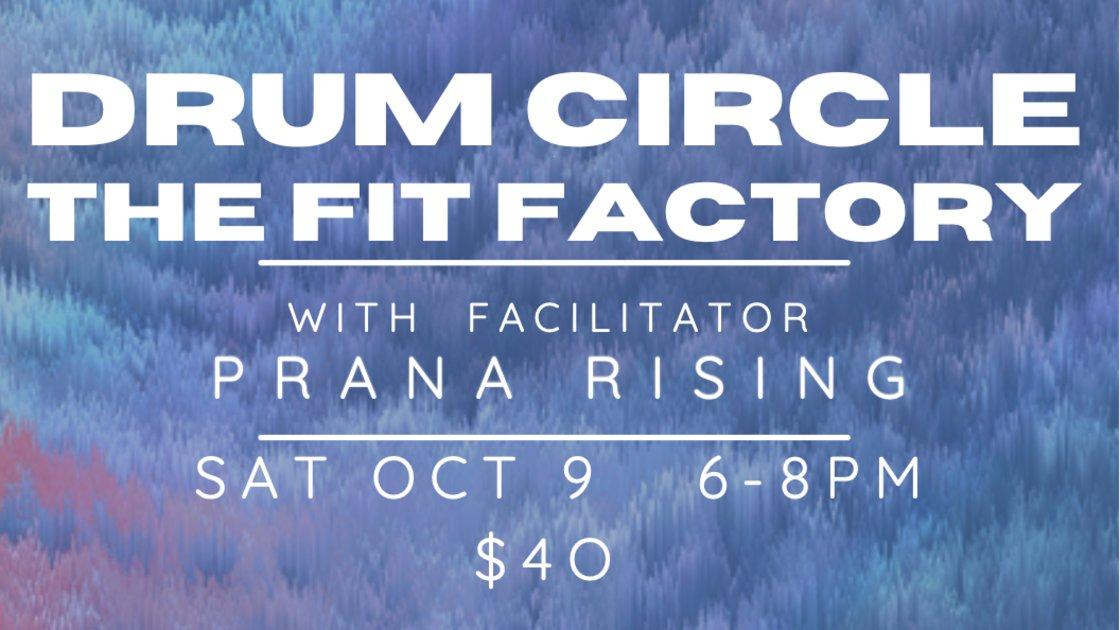 FIT FACTORY DRUM CIRCLE facilitated by Prana Rising