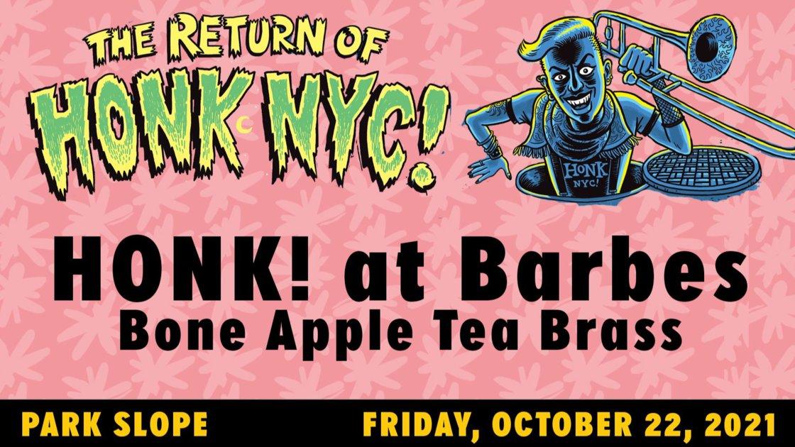HONK NYC Presents: BONE APPLE TEA BRASS