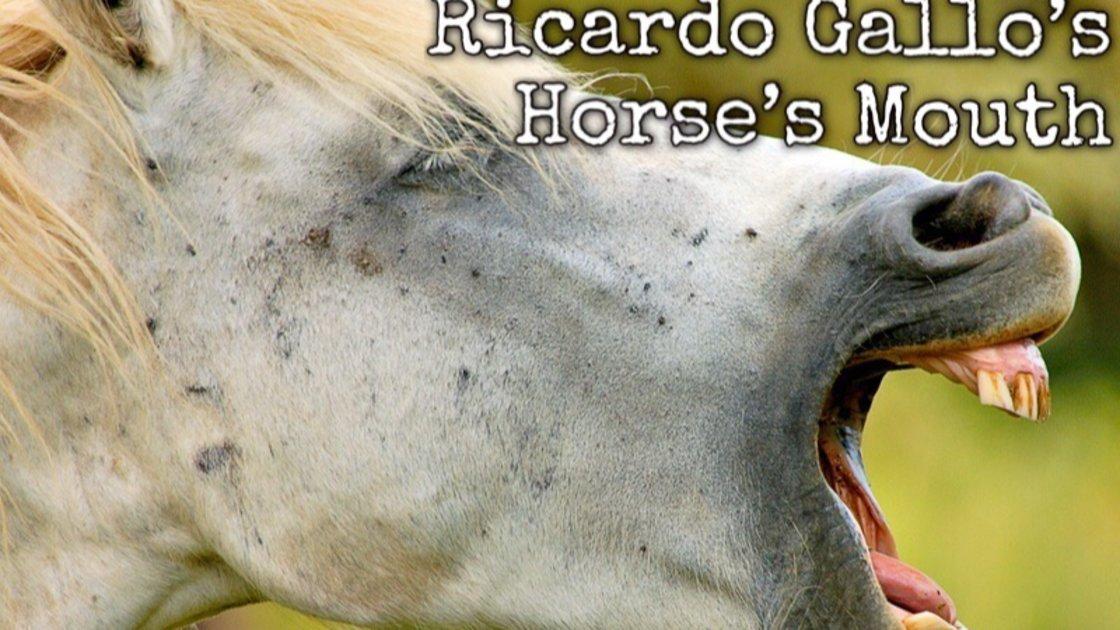 Ricardo Gallo's HORSE'S MOUTH