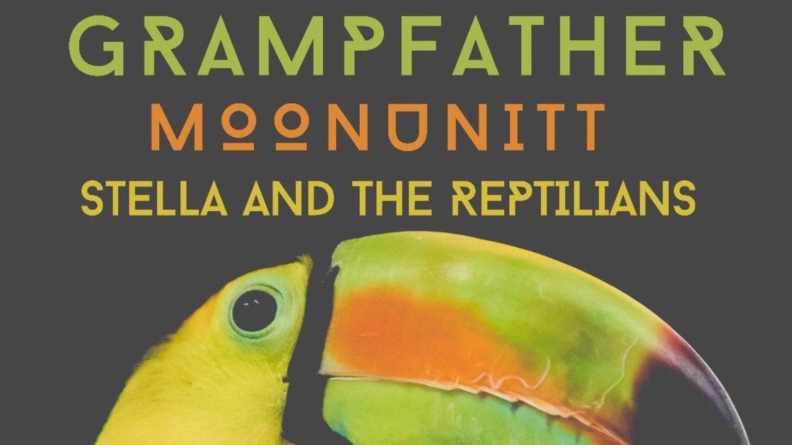 Grampfather / Moonunitt / Stella and the Reptilians